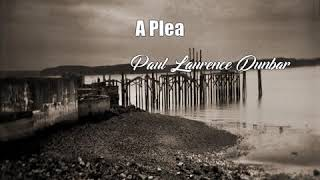 Video A Plea (Paul Laurence Dunbar Poem) MP3, 3GP, MP4, WEBM, AVI, FLV Oktober 2017