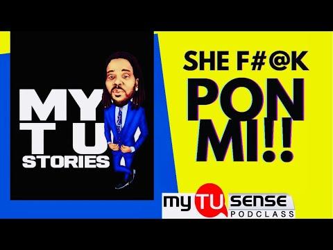 MY TU-STORIES: VOLUME ONE - SHE F*&K PON MI!!!