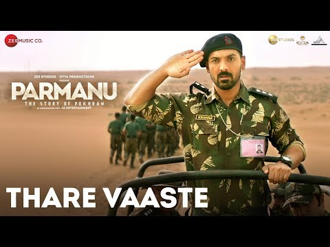 Thare Vaaste - PARMANU:The Story Of Pokhran | John