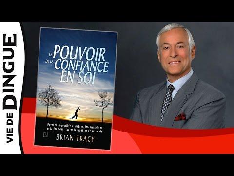 LE POUVOIR DE LA CONFIANCE EN SOI - Brian Tracy - Résumé Intégral