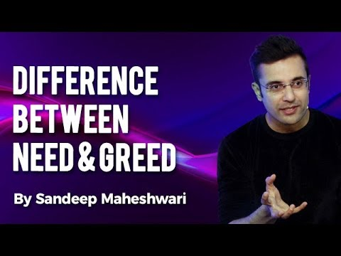 (Difference Between Need & Greed...- 13 minutes.)