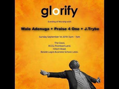 GLORIFY - Evening of Worship with Wale Adenuga   Sunday 1st September, 2019