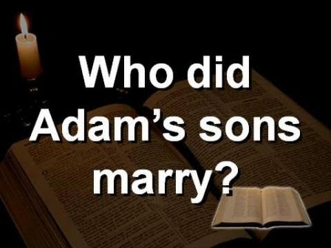Who Did Adam's Sons Marry? And Where Did Cain Get His Wife? - Bible Answers From The Word Of God