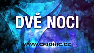 Video CRIONIC – Dvě noci (2015)