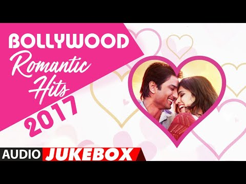 Bollywood Romantic Songs►2017 (Audio Jukebox)