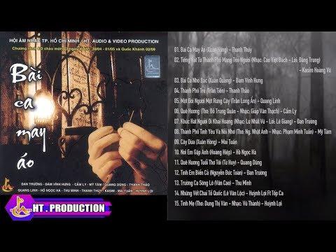 Album Bài Ca May Áo | Đan Trường, Đàm Vĩnh Hưng, Mỹ Tâm, Quang Dũng, Thanh Thảo, Quang Linh ... - Thời lượng: 1 giờ, 9 phút.