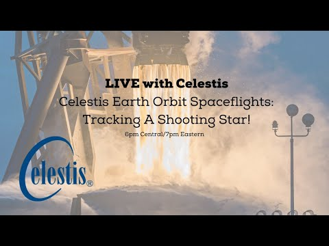 LIVE with Celestis - Earth Orbit Spaceflights: Tracking A Shooting Star!