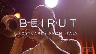 Beirut: Postcards From Italy | NPR MUSIC FRONT ROW