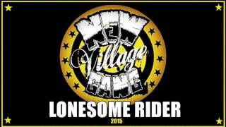 Video New Village Gang - Lonesome Rider (Official HD Version)