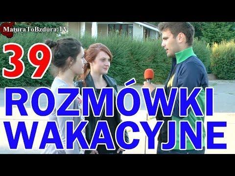 Matura To Bzdura - ROZMÓWKI WAKACYJNE odc. 39