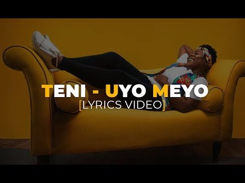 Teni - Uyo Meyo [Lyrics Video]