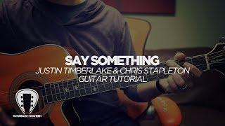 Say Something (Justin Timberlake) - GUITAR TUTORIAL