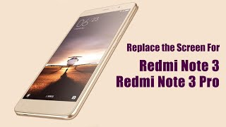 Video How to Replace the Redmi Note 3/Redmi Note 3 Pro Screen MP3, 3GP, MP4, WEBM, AVI, FLV Oktober 2018