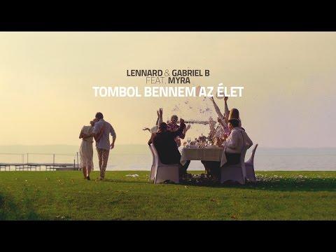 Lennard x Gabriel B x Myra - Tombol bennem az élet [2016]