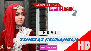 Video DEVI - TINGGAI KEUNANGAN - Album House Mix Sep Lagak-Lagak 2 HD Video Quality 2017 MP3, 3GP, MP4, WEBM, AVI, FLV Juni 2019