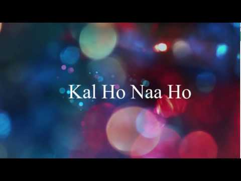 Kal Ho Naa Ho | Lyrics | English Meaning and Translation | Shah Rukh Khan