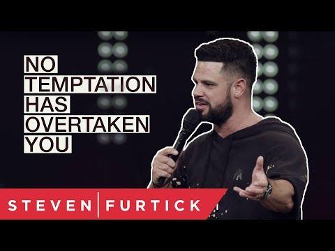 No temptation has overtaken you | Pastor Steven Furtick
