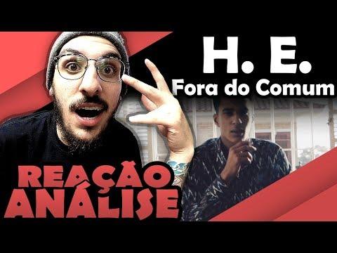 H. E. - FORA DO COMUM [REAÇÃO/ ANÁLISE] (видео)