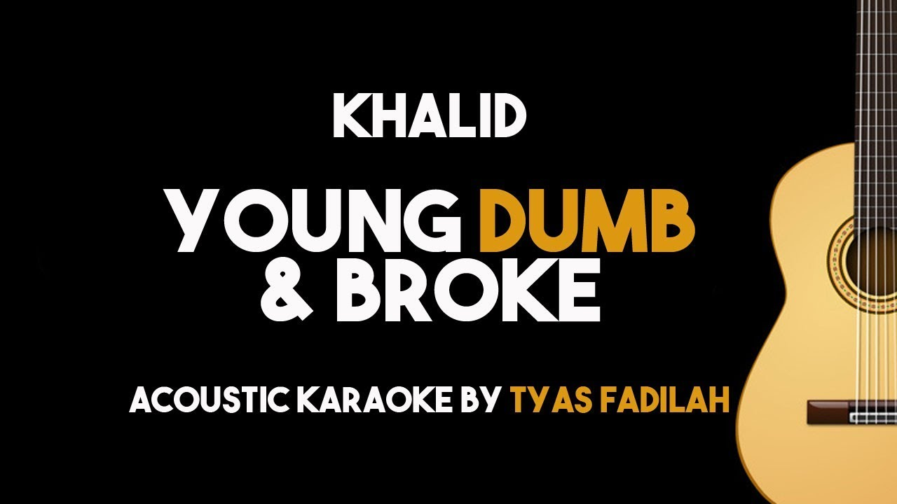 Khalid – Young Dumb & Broke (Acoustic Guitar Karaoke Backing Track with Lyrics on Screen)