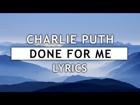 Video Charlie Puth - Done For Me (Lyrics) feat. Kehlani download in MP3, 3GP, MP4, WEBM, AVI, FLV January 2017