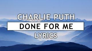 Charlie Puth - Done For Me (Lyrics) feat. Kehlani