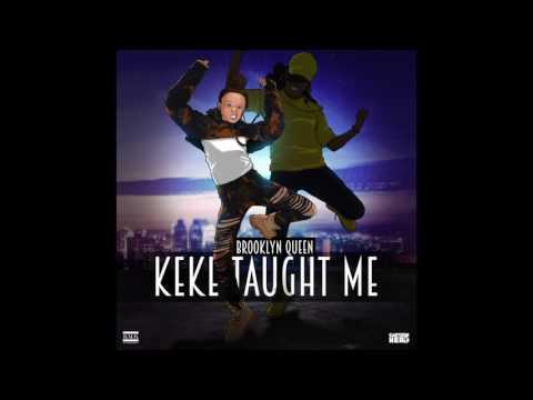 "Brooklyn Queen ""KeKe Taught Me"" Audio"