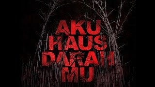 Nonton Aku Haus Darah Mu Official Trailer Film Subtitle Indonesia Streaming Movie Download