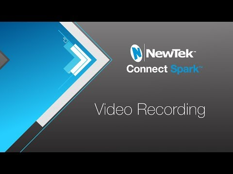 Video Recording with NewTek Connect Spark