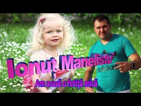 Ionut Manelistu - Am acasa o fetita mica, Remade 2017