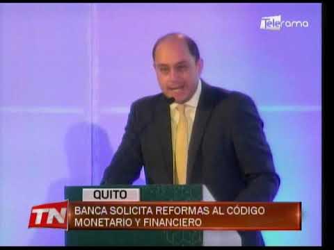 Banca solicita reformas al código monetario y financiero