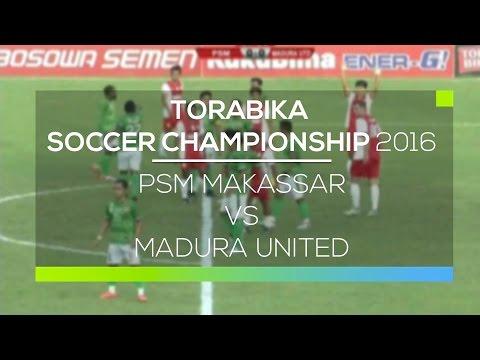 Highlight PSM Makassar vs Madura United - Torabika Soccer Championship 2016