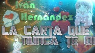 LA CARTA QUE NUNCA TE DI  Rap de desamor 2017  Cancion para llorar  Ivan Hernandez