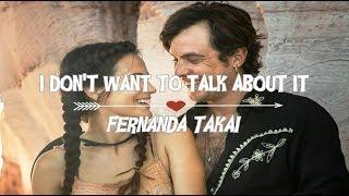 image of Fernanda Takai - I Don't Want To Talk About It [Letra e tradução](Tema de O Outro Lado do Paraíso)