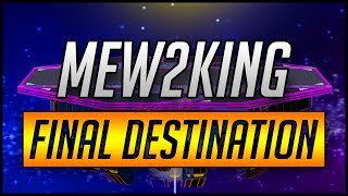 Mew2king: A Journey to Final Destination