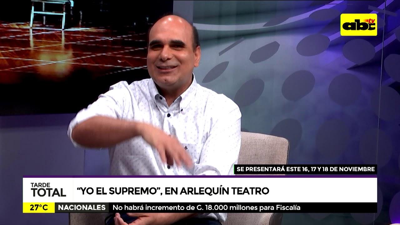 """Obra de teatro """"Yo El Supremo"""""""