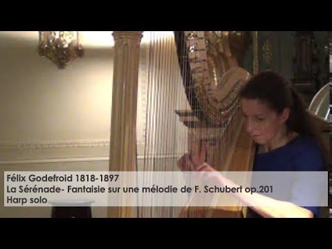 La Sérénade- Fantaisie sur une mélodie de F. Schubert op.201- Félix Godefroid