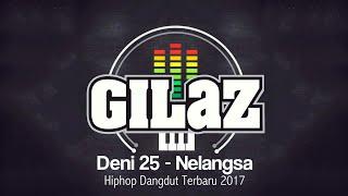 Deni 25 - Nelangsa | Hiphop Dangdut