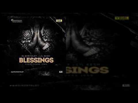 DJ Kentalky X Lil Kesh - Blessings (OFFICIAL AUDIO 2016)