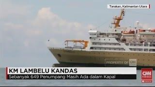 Video KM Lambelu Mengangkut Ribuan Orang Kandas di Perairan Tarakan MP3, 3GP, MP4, WEBM, AVI, FLV September 2018