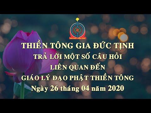 TTG Đức Tịnh Trả Lời Một Số Câu Hỏi Liên Quan Đến Giáo Lý Đạo Phật Thiền Tông - 26.04.2020
