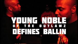 Young Noble of the Outlawz defines balling
