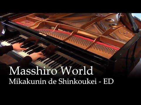Masshiro World - Mikakunin de Shinkoukei ED [piano] (видео)