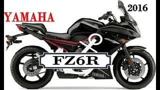 3. AWESOME! 2016 Yamaha FZ6R Specifications