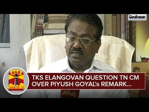 T-K-S-Elangovan-questions-Chief-Minister-over-Piyush-Goyals-Remark--Thanthi-TV