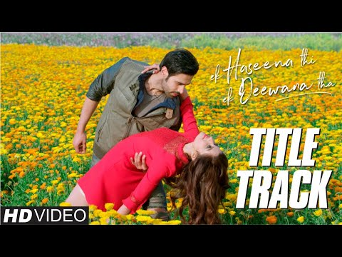 Ek Haseena Thi Ek Deewana Tha | New Hindi Songs 2017 | Title Track | Music - Nadeem | Shiv Darshan,