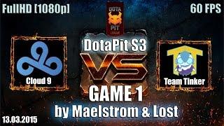 Cloud9 vs TTinker, game 1