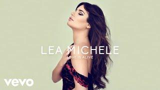 Lea Michele - Love Is Alivehttp://smarturl.it/LoveIsAliveLMFollow Lea on socials:https://www.instagram.com/leamichelehttps://twitter.com/LeaMichelehttps://www.facebook.com/leamichelehttp://leamichele.com