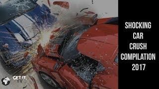 Car Crush Compilation !!Shocking!! 😱😱 2017 part 2