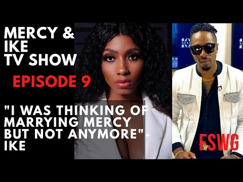 """MERCY AND IKE REALITY TV SHOW EPISODE 9 