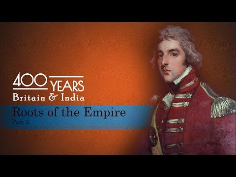 Roots of the Empire Part 2 || 400 Years: Britain and India || Episode 3